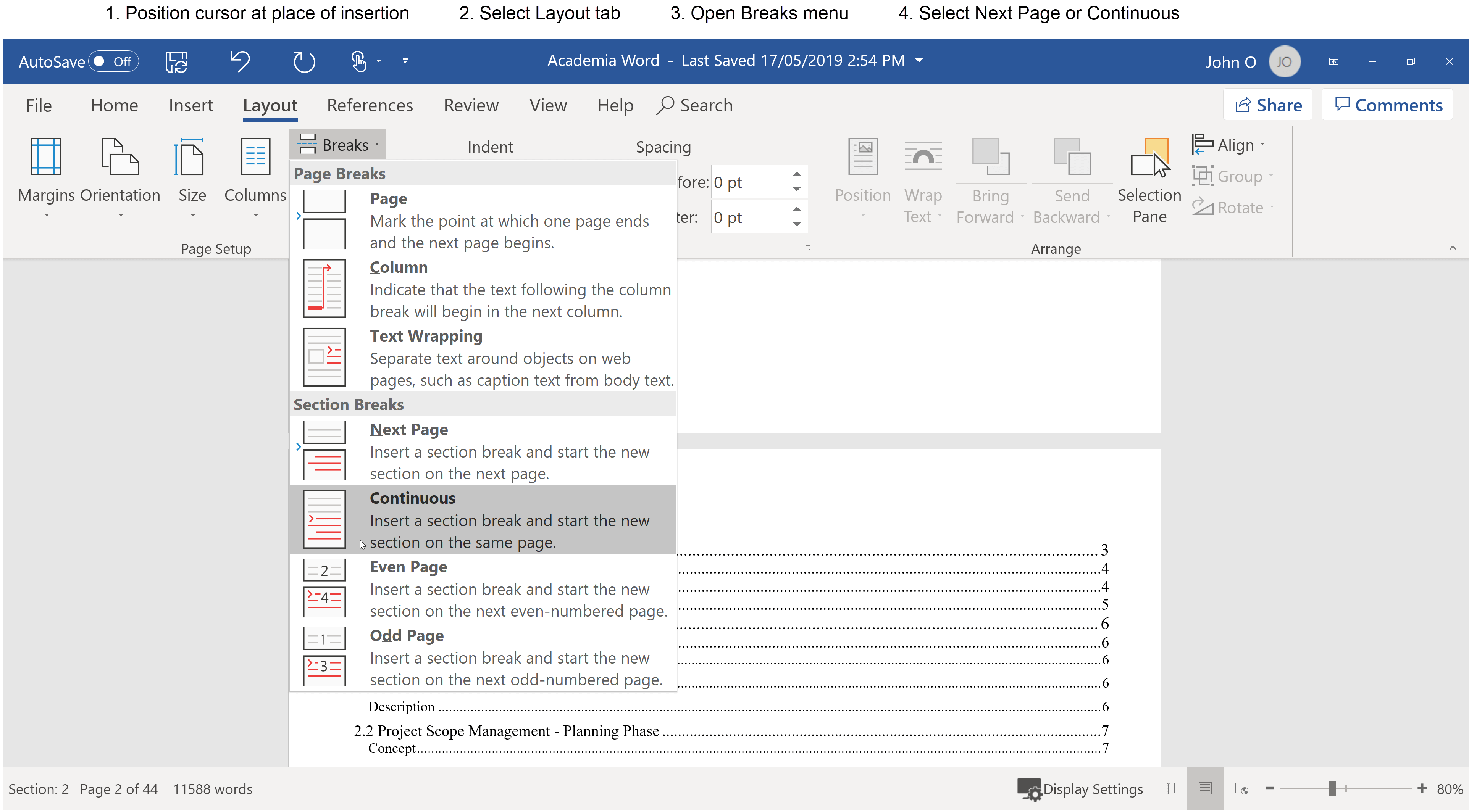 How to Insert a Section Break between the Title and the Contents Pages - 1. Position cursor where break desired 2. Select Layout tab  3.Open Breaks menu 4. Select Next Page or Continuous Section Break