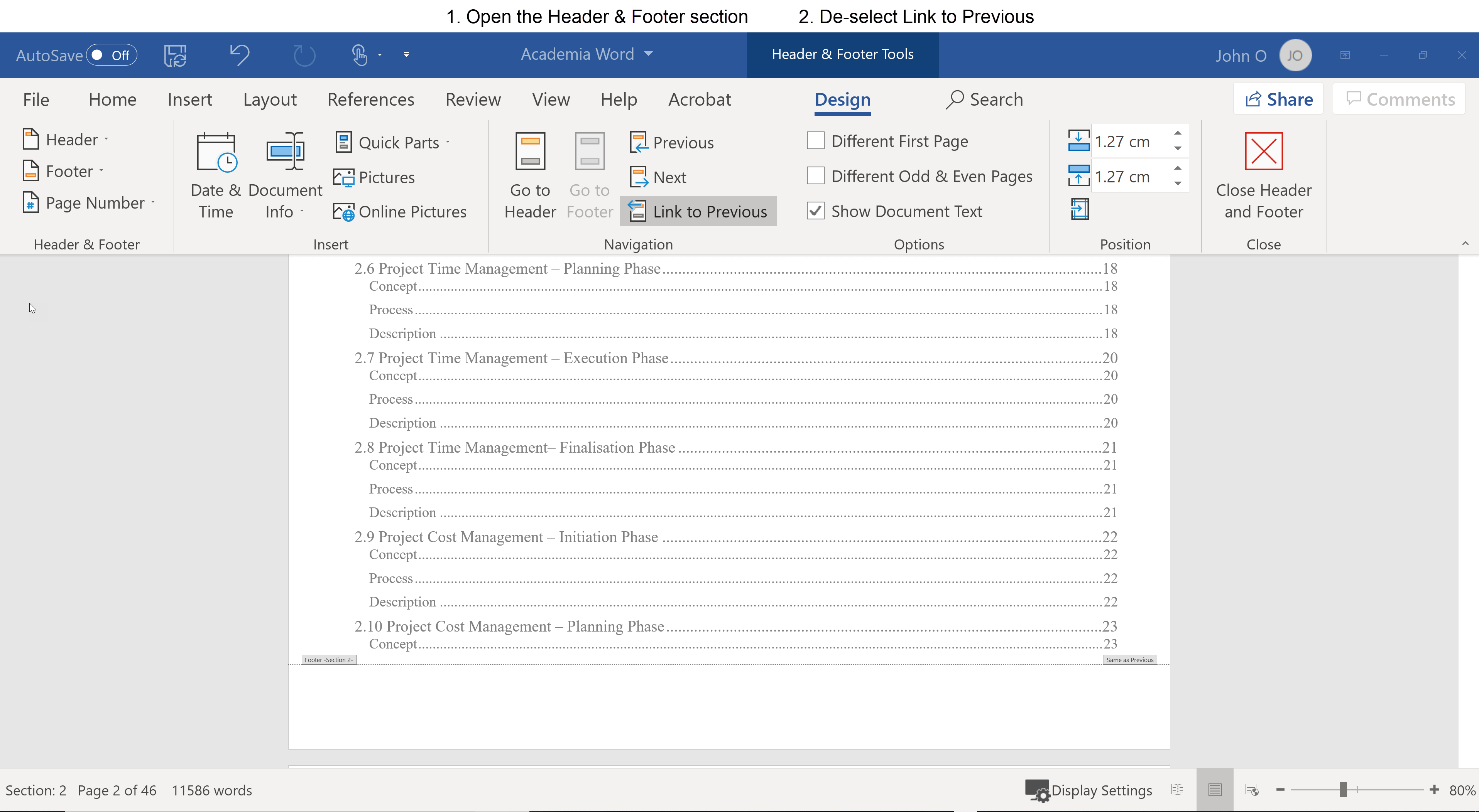 To stop the Section 2 footer from using the information in the Section 1 footer (1) Select the footer in Section 2 (2) De-select Link to Previous